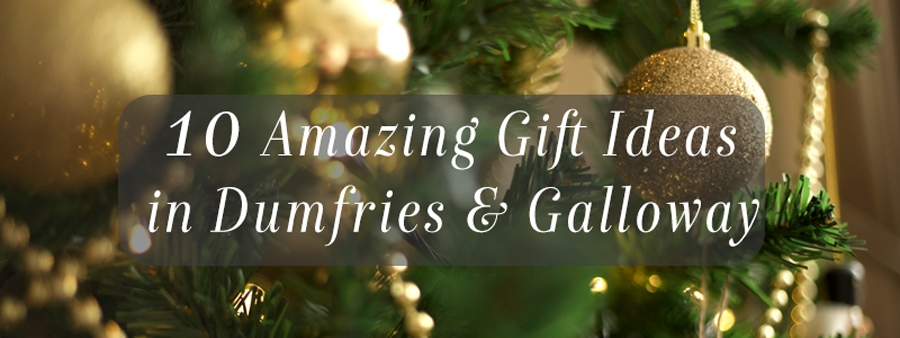 gift ideas dumfries and galloway