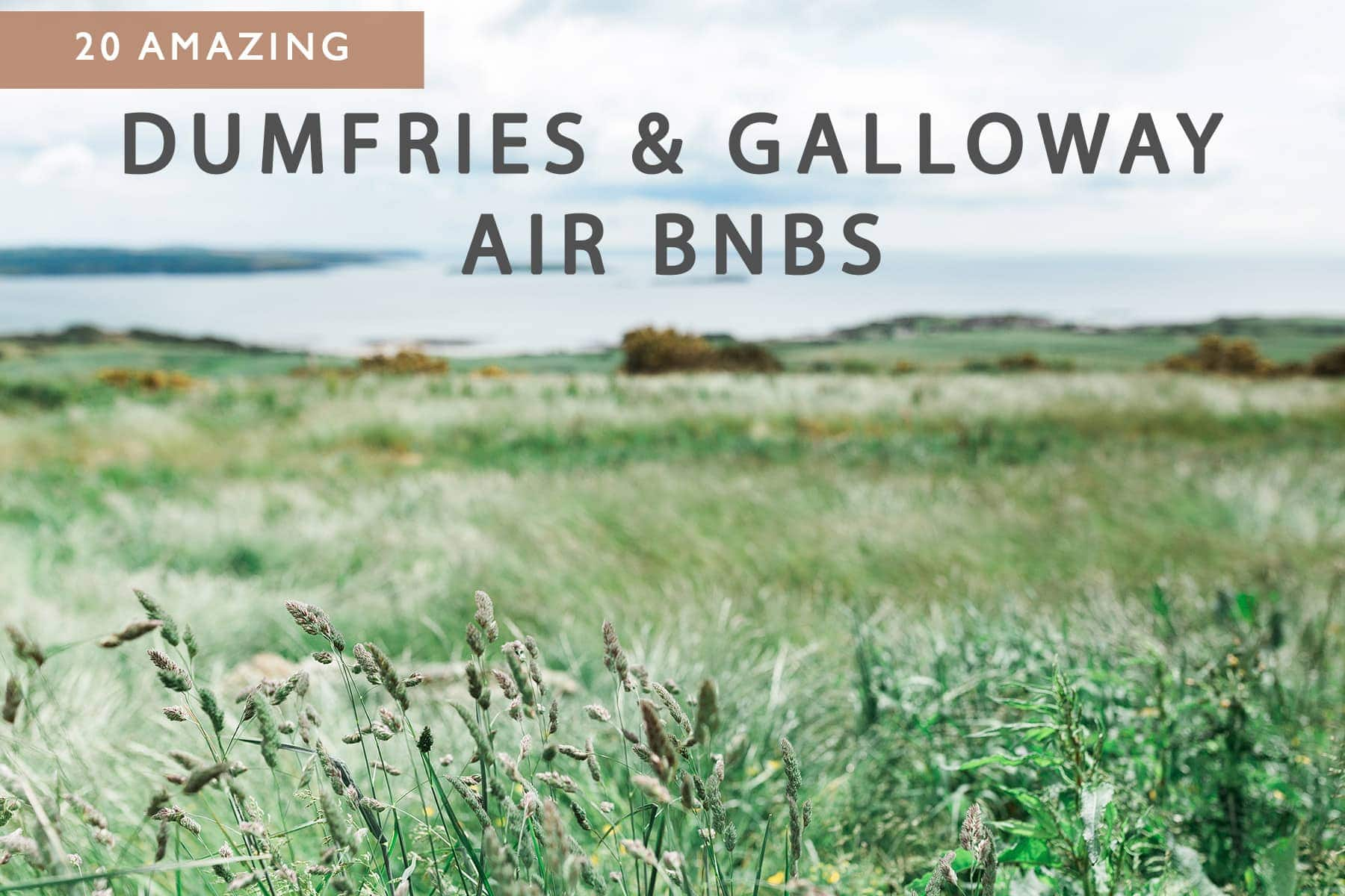dumfries and galloway airbnb best places to stay and visit